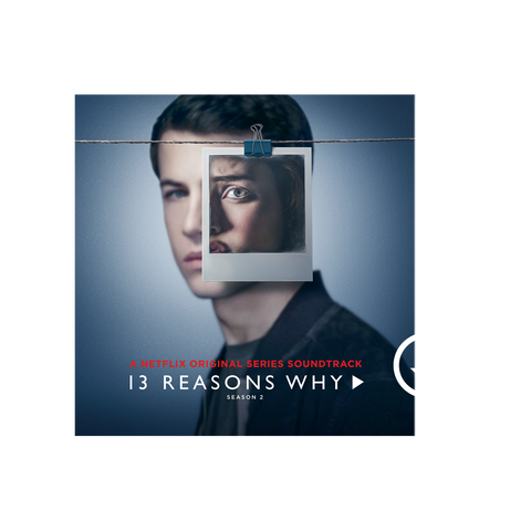 13 Reasons Why Season 2 Official Soundtrack Digital Album