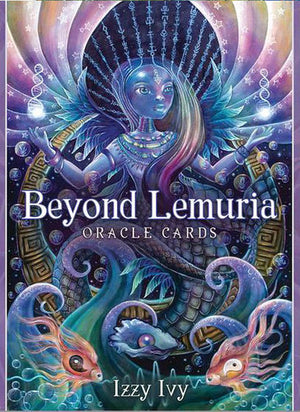 Beyond Lemuria Oracle Cards By: Izzy Ivy