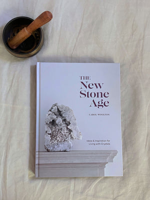 The New Stone Age: Ideas and Inspiration for Living with Crystals Book by Carol Woolton