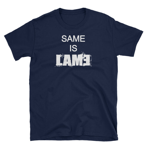 T-Shirt - Same is Lame