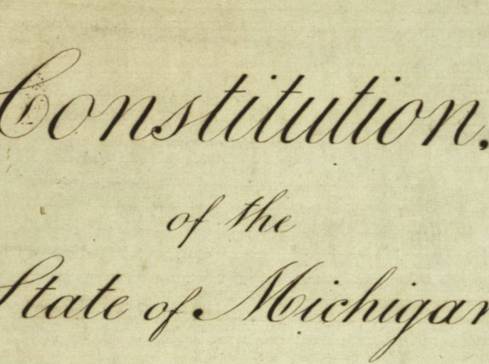 "Document with the words ""Constitution of the State of Michigan."""