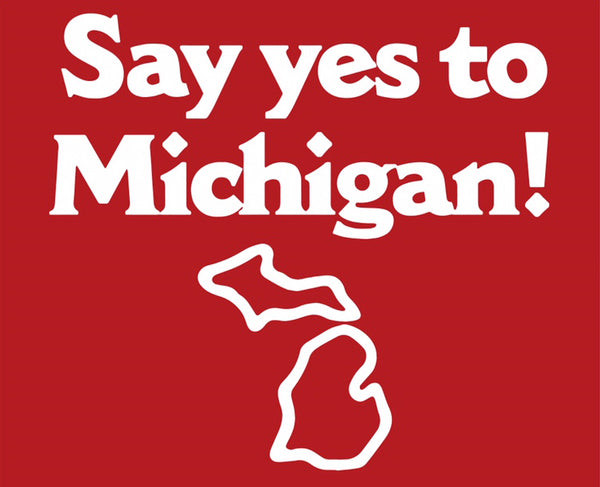 Say Yes to Michigan! T-Shirt