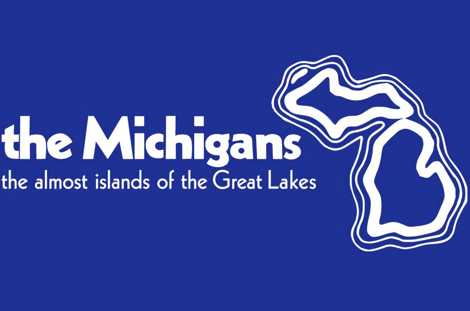 the Michigans: the almost islands of the Great Lakes