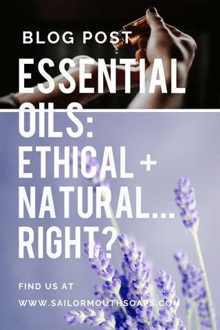 are essential oils ethical or natural blog post sailormouthsoap