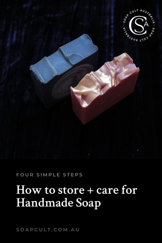 how to store and care for handmade soap