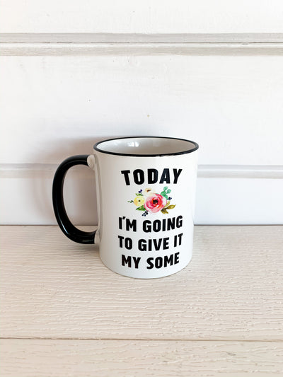Give It My Some Mug