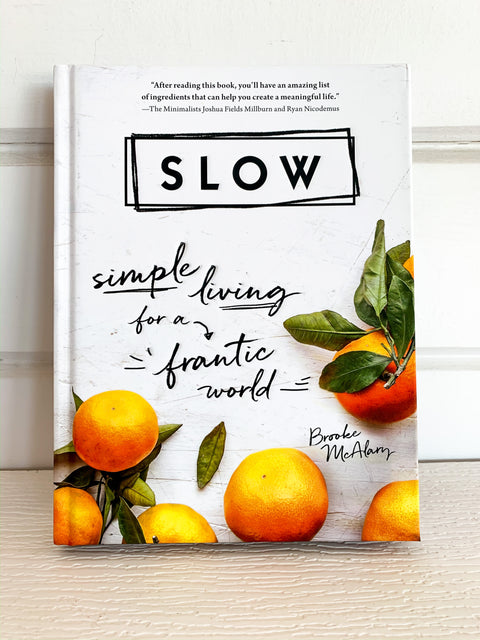 Slow: Simple Living for a Frantic World Book