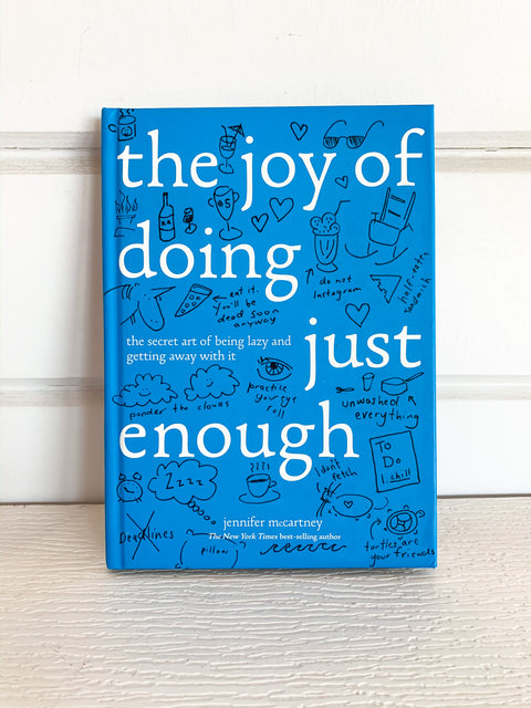 The Joy of Doing Just Enough Book