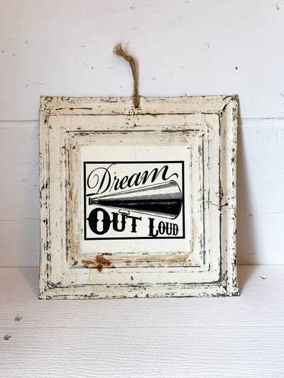 Ceiling Tin Sign- Dream Out Loud