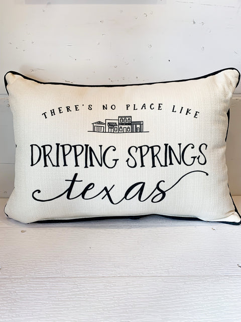 No Place Like Dripping Springs Pillow