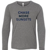 Chase More Sunsets Kids Long Sleeve