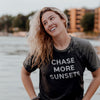 Chase More Sunsets Tee Shirt - Unisex