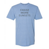 Chase More Sunsets Unisex Tee (Athletic Blue)