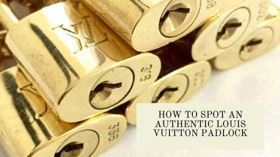 How to spot an Authentic Louis Vuitton Padlock