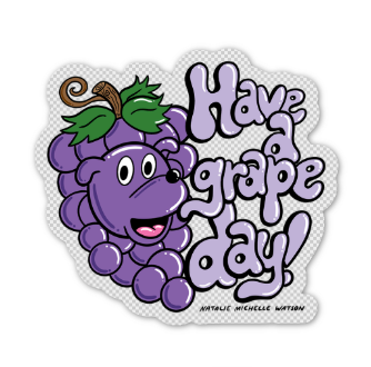 Have a Grape Day! Transparent Vinyl Sticker