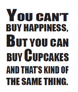 Can't Buy Happiness ... Cupcake