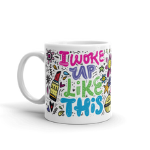 Load image into Gallery viewer, I Woke Up Like This - 11oz Mug