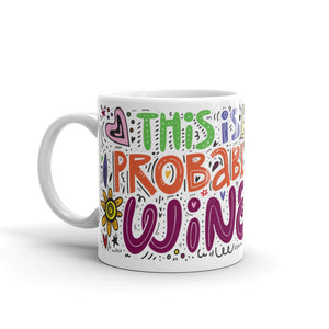 This is Probably Wine - 11oz Mug
