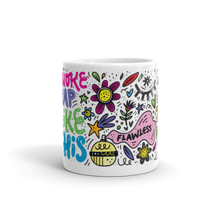 I Woke Up Like This - 11oz Mug