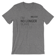 No Longer A Slave To Fear Govibly Unisex T-Shirt