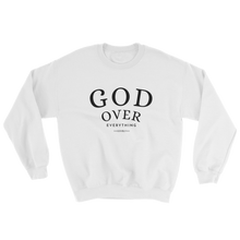 God Over Everything Sweatshirt