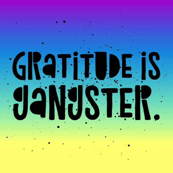 Gratitude is Gangster