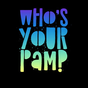 Who is your Pam?