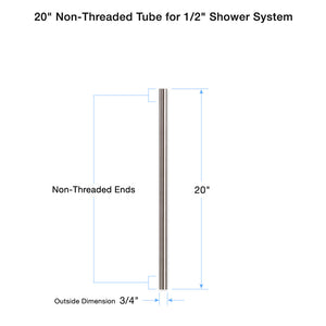 "20"" Non-Threaded Tube for 1/2"" Shower System 88.10.227"