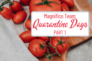 Magnifico Team Quarantine Days PART ONE.