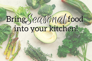 Bring seasonal food into your Kitchen!