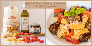 Rigatoni Pasta with Cherry Tomatoes & Grilled Eggplants