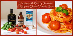 Linguine with Cherry Tomatos & Organic Cherry Tomato Sauce