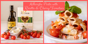 Millerighe Pasta with Ricotta & Cherry Tomatoes