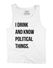 I Drink and Know Political Things Tank Top