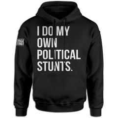 I Do My Own Political Stunts Hoodie