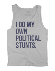 I Do My Own Political Stunts Tank Top