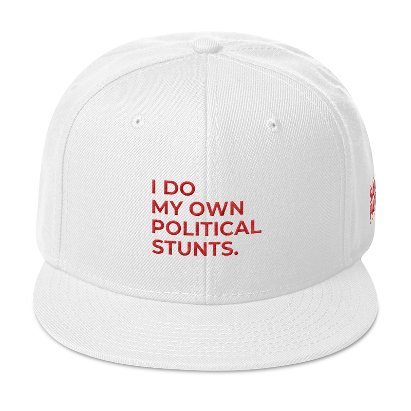I Do My Own Political Stunts Hat