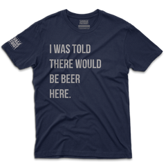 I Was Told -- Beer Shirt