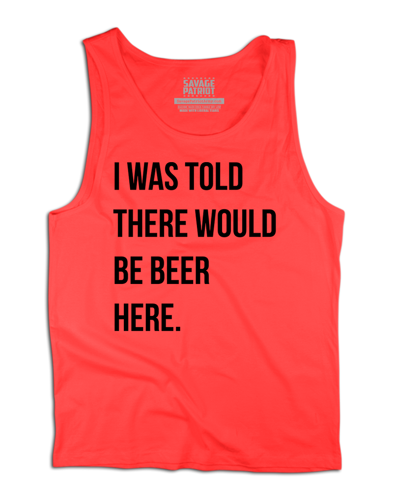 I Was Told There Would Be Beer Here Tank Top