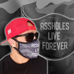 Assholes Live Forever Face Mask