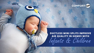 Ductless Mini Splits Improve Air Quality in Homes with Infants & Children