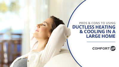 Pros & Cons to Using Ductless Heating & Cooling in a Large Home