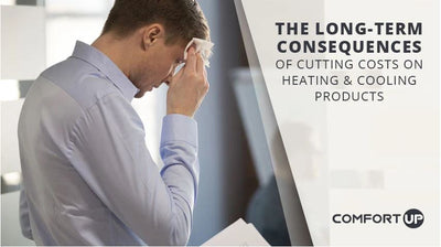 The Long-term Consequences of Cutting Costs on Heating & Cooling Products