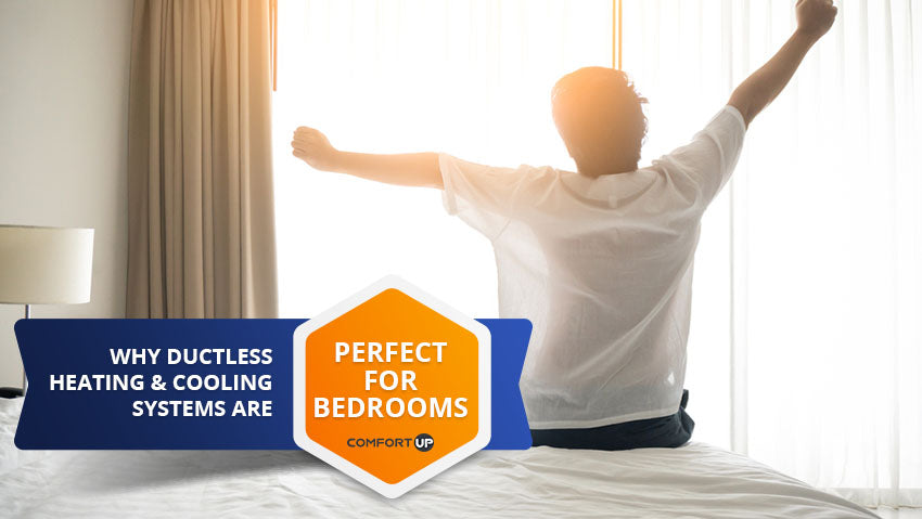 Why Ductless Heating & Cooling Systems Are Perfect For Bedrooms