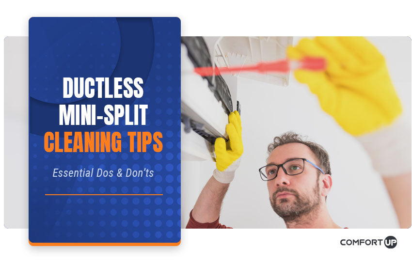 Ductless Mini-Split Cleaning Tips: Essential Dos & Don'ts
