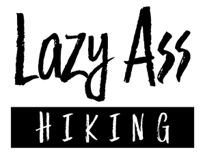 Lazy Ass Hiking