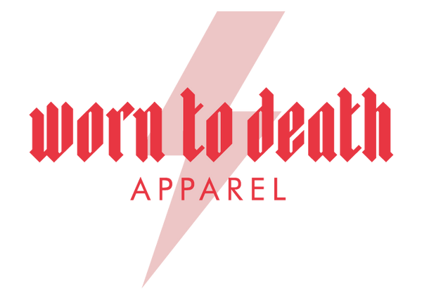 Worn to Death Apparel