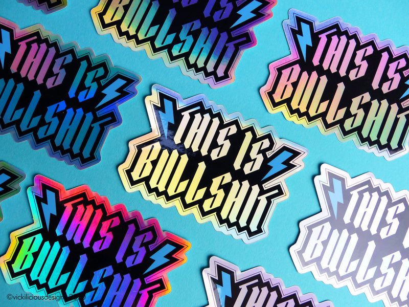 THIS IS BULLSHIT holographic sticker