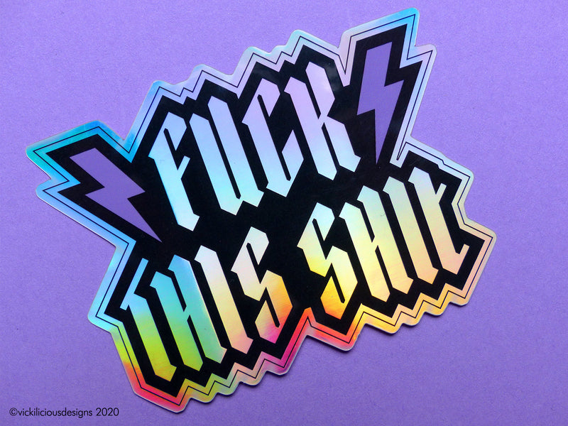 FUCK THIS SHIT holographic sticker