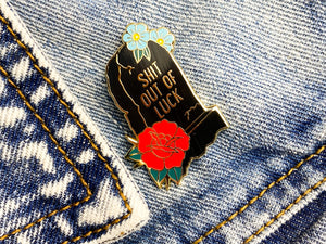 SHIT OUT OF LUCK Tombstone Hard Enamel Pin